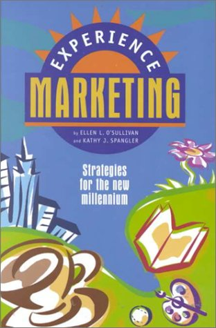 Experience Marketing : Strategies for the New: O'Sullivan, Ellen L.;