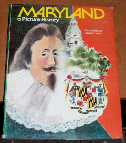 Maryland: A picture history, 1632-1976: Carleton Jones