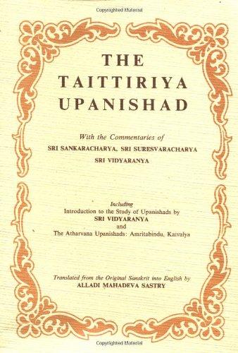 9780910261081: The Taittiriya Upanishad with Commentaries of Sri Sankaracharya, Sri Suresvaracharya, Sri Vidyaranya