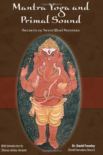9780910261944: Mantra Yoga and Primal Sound: Secret of Seed (Bija) Mantras