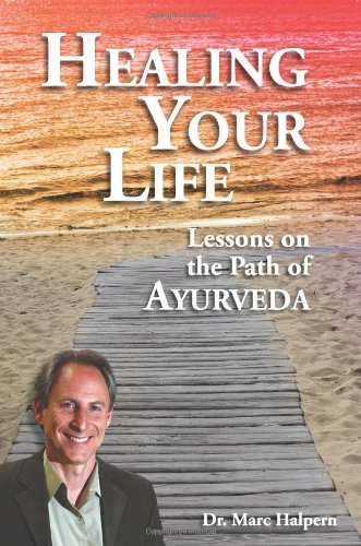 9780910261982: Healing Your Life: Lessons on the Path of Ayurveda