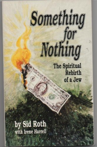 Something for Nothing: The Rebirth of a Jew (0910267006) by Sid Roth