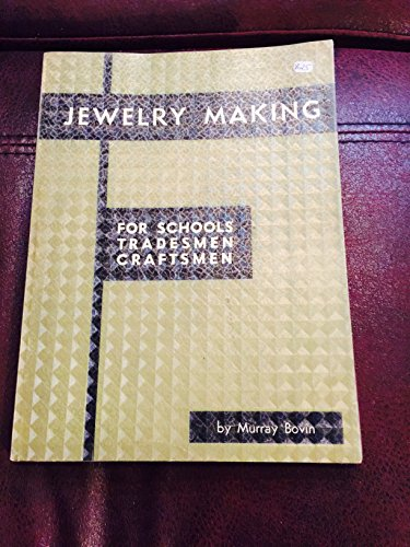 Jewelry Making 9780910280013 It is the purpose of this book to present thoroughly to both beginner and advanced craftsmen the most practical and contemporary methods