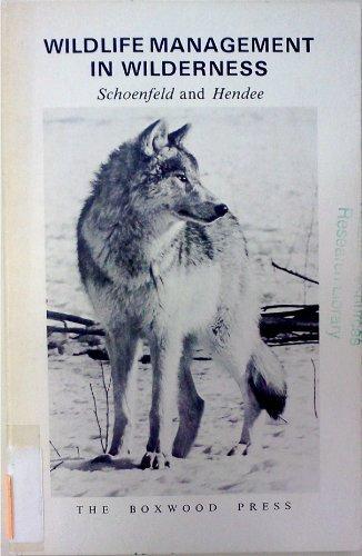 Wildlife Management in Wilderness: Clay Schoenfeld; John