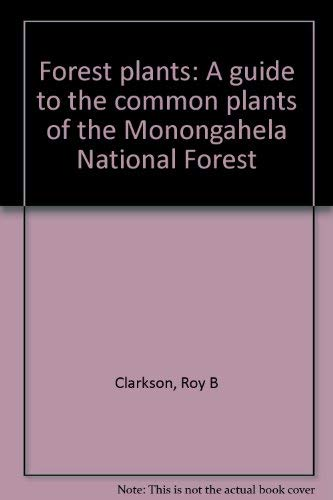 9780910286824: Forest plants: A guide to the common plants of the Monongahela National Forest