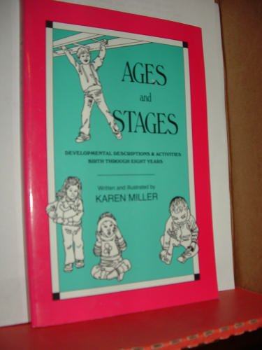 9780910287050: Ages and Stages: Developmental Descriptions and Activities, Birth Through Eight Years
