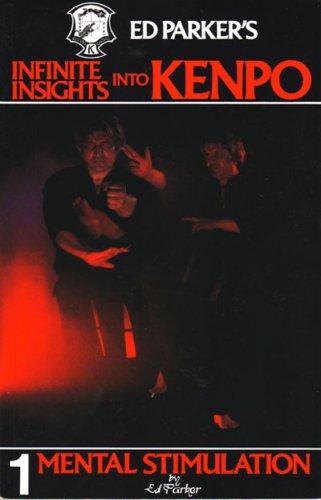 9780910293006: Ed Parker's Infinite Insights into Kenpo : Mental Stimulation (Vol. 1)