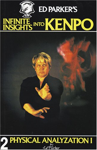 9780910293020: Ed Parker's Infinite Insights into Kenpo : Physical Analyzation I (Vol. 2)