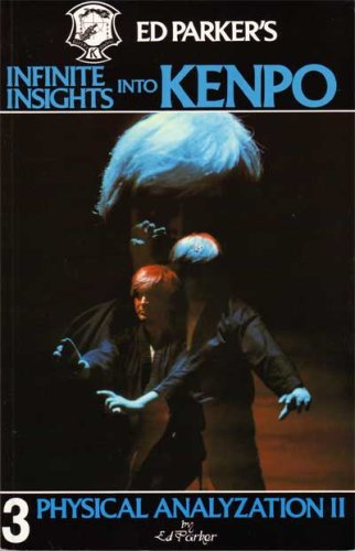 9780910293044: Ed Parker's Infinite Insights into Kenpo: Physical Analyzation II