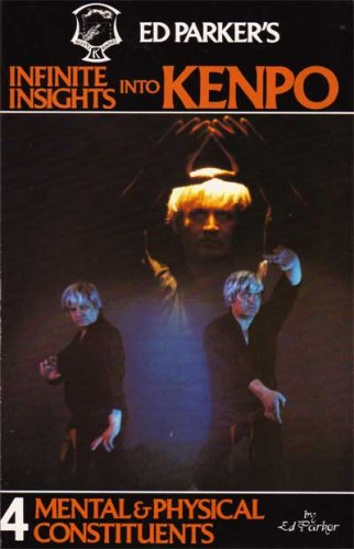 9780910293068: 004: Ed Parker's Infinite Insights into Kenpo: Mental & Physical Constituents