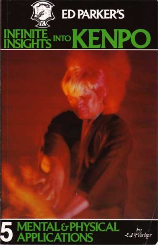 9780910293082: Ed Parker's Infinite Insights Int0 Kenpo: Mental and Physical Applications: 005