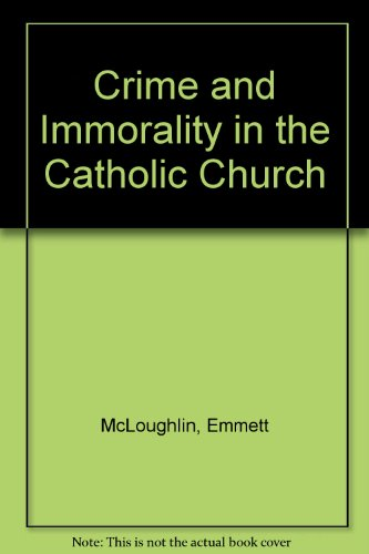 9780910294195: Crime and Immorality in the Catholic Church