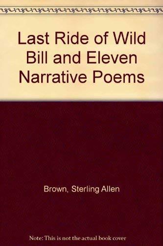 Last Ride of Wild Bill and Eleven: Sterling Allen Brown