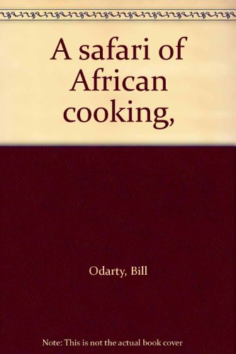 9780910296724: A safari of African cooking,