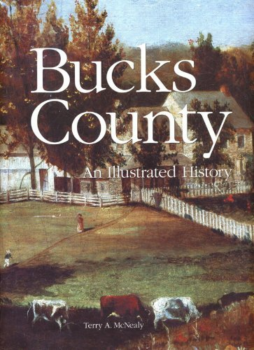 Bucks County: An Illustrated History: McNealy, Terry A