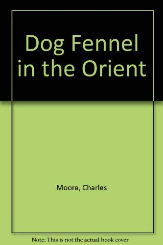Dog Fennel in the Orient: Moore, Charles