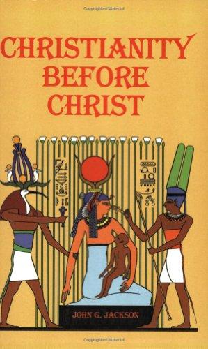 Christianity Before Christ: John G Jackson