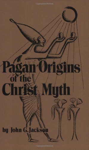 9780910309530: Pagan Origins of the Christ Myth