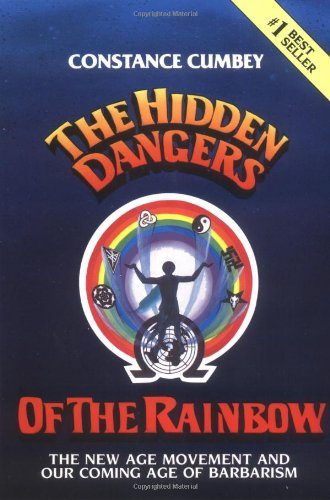 9780910311038: The Hidden Dangers of the Rainbow: The New Age Movement and Our Coming Age of Barbarism