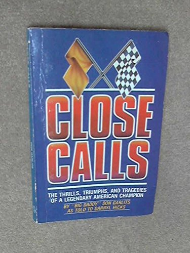 9780910311199: Close Calls: The Thrills, Triumphs, and Tragedies of a Legendary American Champion