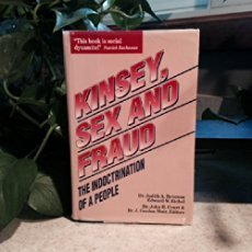 Kinsey, Sex and Fraud: The Indoctrination of a People - An Investigation Into the Human Sexuality ...