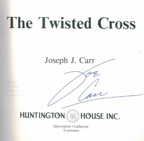 The Twisted Cross: The Occultic Religion of: Carr, Joseph J.