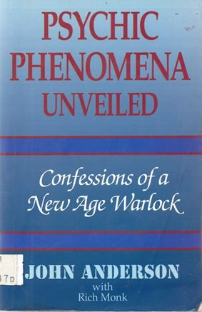 Psychic Phenomena Unveiled Confessions of a New Age Warlock