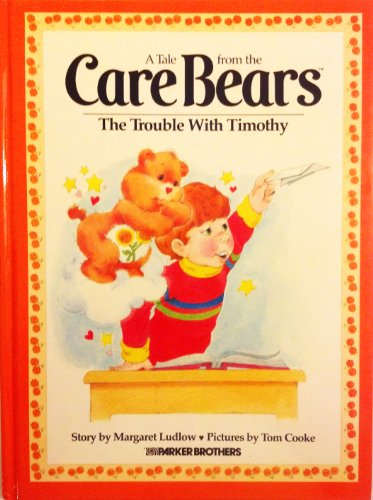 9780910313001: The Trouble With Timothy (A Tale from the Care Bears)