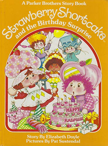Strawberry Shortcake and the Birthday Surprise: Doyle, Elizabeth