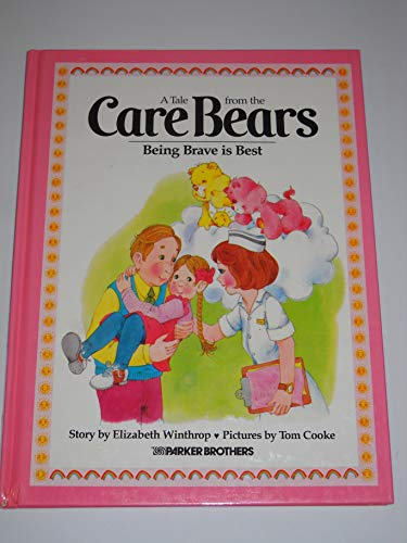 Being Brave Is Best (A Tale from the Care Bears): Winthrop, Elizabeth