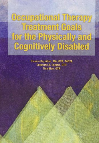 9780910317726: Occupational Therapy Treatment Goals for the Physically and Cognitively Disabled/With Index