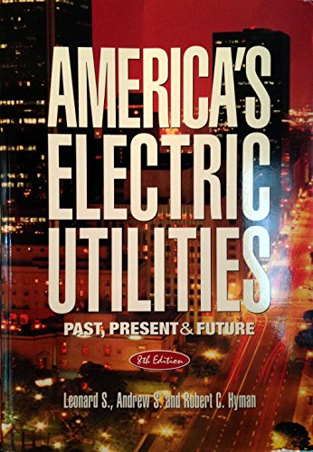 9780910325004: America's Electric Utilities: Past, Present And Future