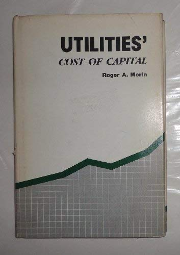 UTILITIES' COST OF CAPITAL: Morin, Roger A.