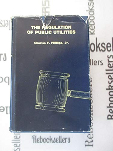 9780910325042: The regulation of public utilities: Theory and practice