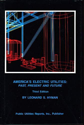 America's Electric Utilities: Past, Present and Future, 3rd ed.