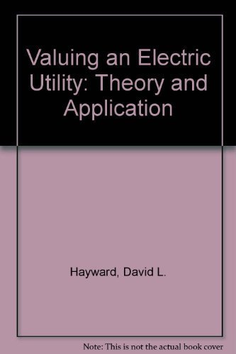 Valuing an Electric Utility: Theory and Application: Hayward, David L.;