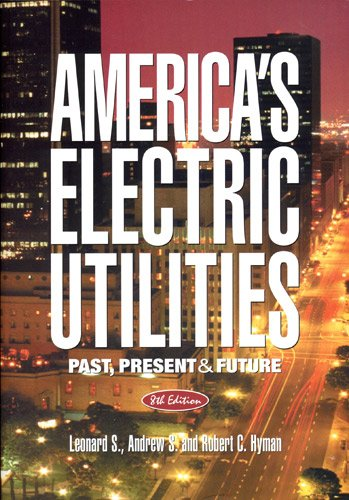 9780910325837: America's Electric Utilities: Past, Present, and Future
