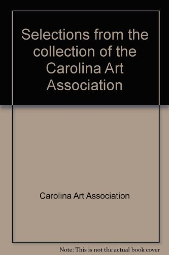 Selections From The Collection Of The Carolina