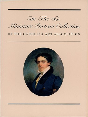 9780910326193: The Miniature Portrait Collection of the South Carolina Art Association (Distributed for Carolina Art Association)