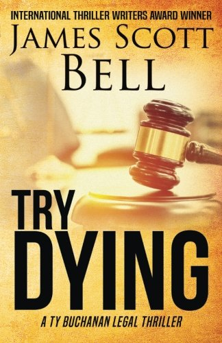 9780910355230: Try Dying (Ty Buchanan Legal Thriller #1)