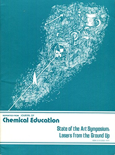9780910362191: State of the Art Symposium: Lasers from the Ground Up (Journal of Chemical Education)