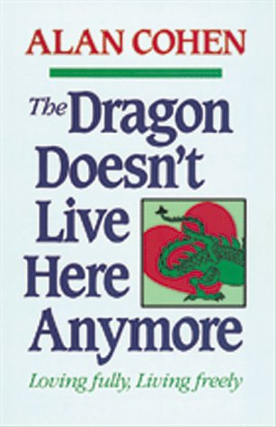 The Dragon Doesn't Live Here Anymore, Loving Fully, Living Freely: Cohen, Alan