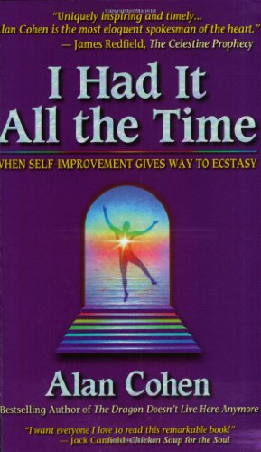 9780910367530: I Had It All the Time: When Self-Improvement Gives Way to Ecstasy