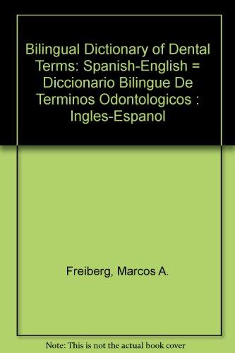 9780910383226: Bilingual Dictionary of Dental Terms: Spanish-English = Diccionario Bilingue De Terminos Odontologicos : Ingles-Espanol
