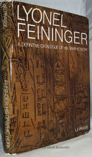 Lyonel Feininger; a definitive catalogue of his: Leona E. Prasse