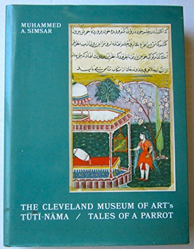 The Cleveland Museum of Art's Tuti-Nama: Tales of a Parrot: Nakhshabi, Ziya' U'D-Din and ...