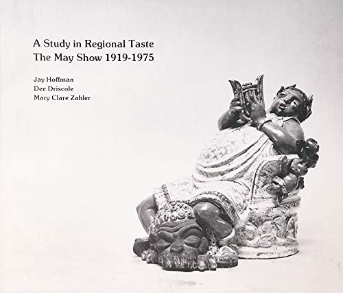 9780910386364: A study in regional taste: The May Show, 1919-1975