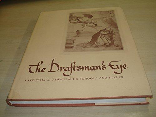 The Draftsman's Eye. Late Italian Renaissance Schools and Styles.: OLSZEWSKI, Edward J., with ...