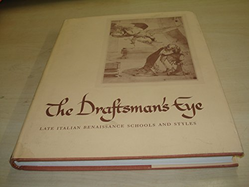 The Draftsman's Eye Late Italian Renaissance Schools And Styles.