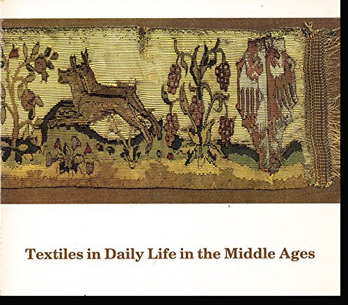 Textiles in Daily Life in the Middle Ages: Rebecca Martin